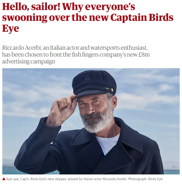 A Guardian article covering the new Birds Eye actor, with the headline: Hello, sailor! Why everyone's swooning over the new Captain Birds Eye