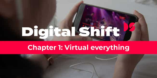 Digital Shift Q2 2020 - Chapter 1 Virtual Everything