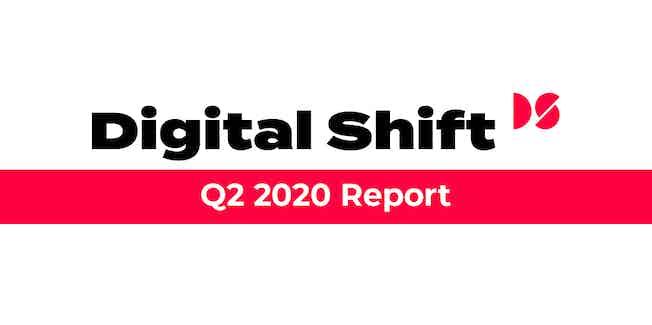 Digital Shift Q2 2020 - Report